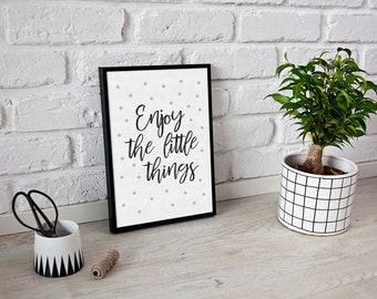 Enjoy the little things print - nursery print - quote print - house print- living room print - monochrome print - typography print