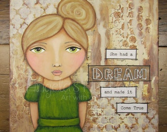 She had a Dream and made it come true - Mixed Media Original Painting - Whimsical Girl Painting - She Art - 8 x 8 Canvas