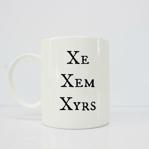 Pronoun - pronoun mug- XE XEM XYRs- trans mug- trans - mtf - ftm - lgbtq