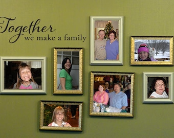 Together we make a Family Decal - Family Wall Decor - Together Quote Wall Sticker