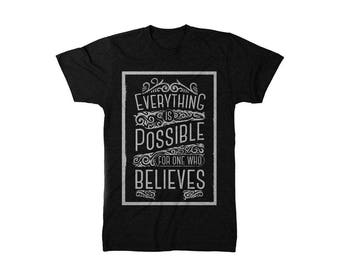 Everything is possible Believe  t shirt Inspirational law of attraction  entrepreneur shirt marketing success