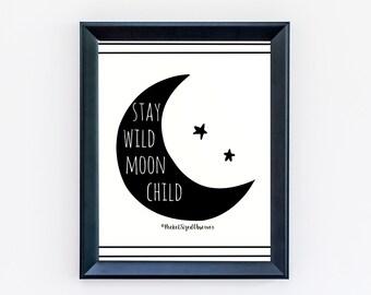 Boho Print - Stay Wild Moon Child - Typography Print - Moon Print - Minimalist - Home Decor - Nursery Decor - Modern Art