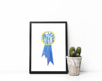 Be-You-Tiful Ribbon - WATERCOLOR Art Print be you, watercolor art print, blue ribbon, first place, teen art, inspirational art nursery decor