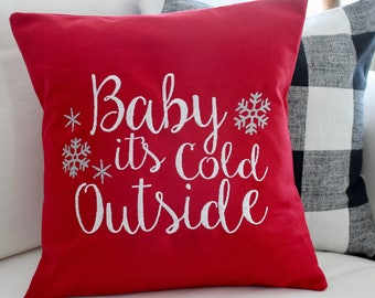 Throw Pillow - Baby it's Cold Outside, Christmas decor, home decor, Winter pillow, cushion cover, cushion sham, seasonal pillow