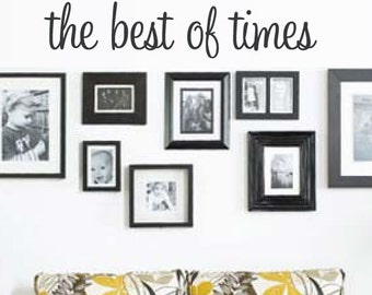 The Best of Times Wall Decal - Vinyl Wall Decor - Family Wall Phrase - Home Decor - Vinyl Lettering - 36x6