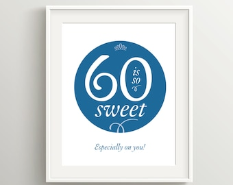 Happy 60th Birthday Card, Instant Download Typographic Art, 5x7 and 8x10 files to print as card or poster, 60 is so sweet!