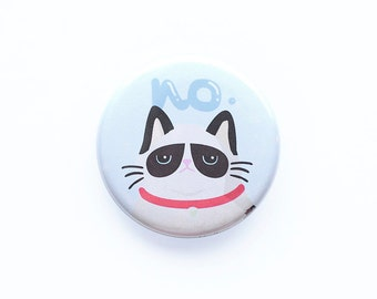 Grumpy Cat Button-Cat Button-Badges-No Button- Pinback Buttons- Cute buttons-Grumpy Cat-Badges-Button Pins-Pin Badges-Gifts for Cat Lovers