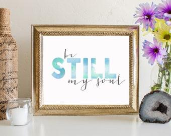 Christian Hymn Art print, printable Scripture wall art decor, INSTANT DOWNLOAD - Be Still My Soul