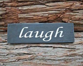 laugh | Farmhouse Sign | Rustic Sign | Home Decor | Wall Decor | Wall Sign | Room Decor | Kid's Room Decor | Bedroom Decor | Mantel Decor