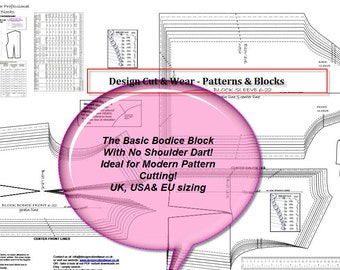 Basic Bodice Block-No Shoulder Dart- UK, USA & EU Sizing- Inches and Centimetres Supplied- Ideal For Small Fashion Business -