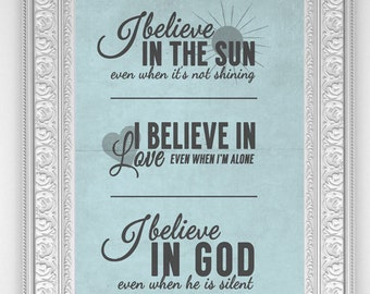 I Believe...Sun, Love, God Quote Print or Poster (Multiple Sizes)