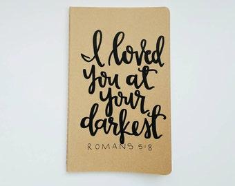 I Loved You At Your Darkest - Moleskine Kraft Journal, Hand-lettered, Modern Calligraphy, Prayer Journal