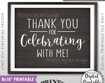 """Thank you for Celebrating With Me Sign, Sweet 16 Birthday, Graduation Thanks, Quinceanera, 8x10"""" Chalkboard Style Printable Instant Download"""