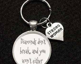 Diamonds Don't Break And You Won't Either, Inspirational, Strong Woman Keychain
