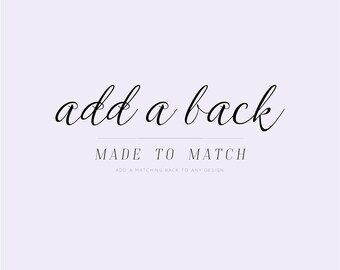 Add A Back Made To Match Any Design | Add-On