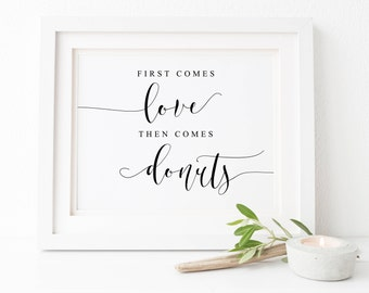 First Comes Love Then Comes Donuts-Donut Sign-All You Need Is Love Sign-Wedding Printables-Table Sign-Reception Wedding Sign-Wedding Signage