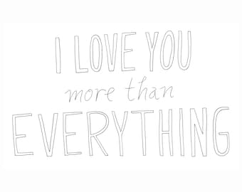 I Love You More Than Everything Fine Art Print