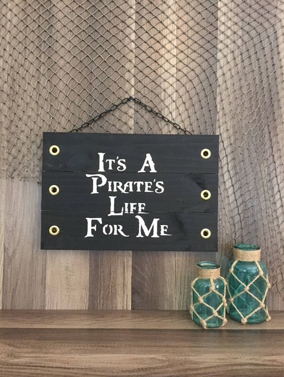 Wooden Pirate Hanging Sign: It's a Pirate's Life For Me
