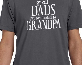 Grandpa Shirt Great Dads get promoted Mens T Shirt Dad Shirt Fathers Day Husband Gift Papa Shirt Grandpa Gift Dad Gift