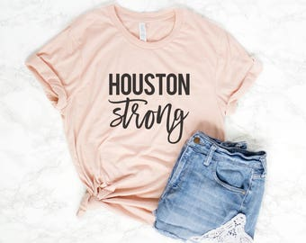 Houston Strong Shirt - Houston T-Shirt - Houston Pride - Houston Tee - Houston TShirt - Houston Top - Texas Shirt - Printed Tulip Shop