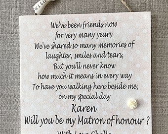 Will you be my Maid of Honour Bridesmaid Plaque Wedding Wooden Card W166