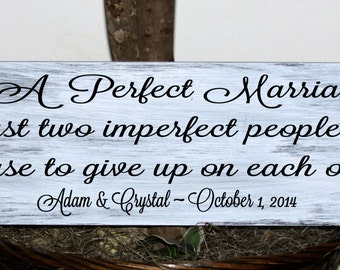Primitive - A perfect marriage is just two imperfect people who refuse to give up on each other with names and est. date
