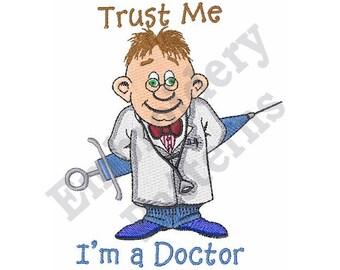 Trust Me Im A Doctor - Machine Embroidery Design