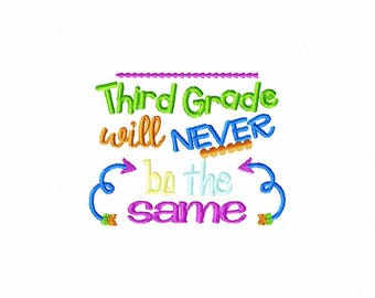 Back to school embroidery design, third grade embroidery design, 3rd grade embroidery design, third grade will never be the same design