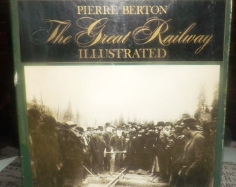 Vintage (1971) first-edition The Great Railway Illustrated Coffee Table book by Pierre Berton. Published in Toronto by McClelland & Stewart.