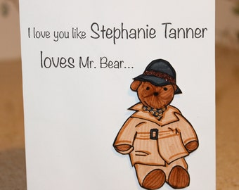 "Full House ""I Love You Like Stephanie Tanner Loves Mr. Bear"" Card"
