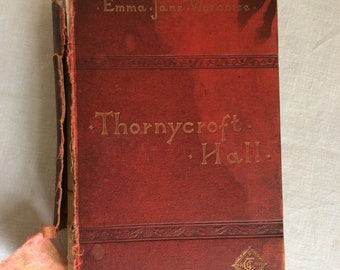 Rare, collectible book from 1889 Thornycroft Hall by Emma Jane Warboise
