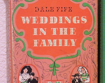 Dale Fife, Weddings in the Family, Illustrated by Lili Cassel, First Printing 1956