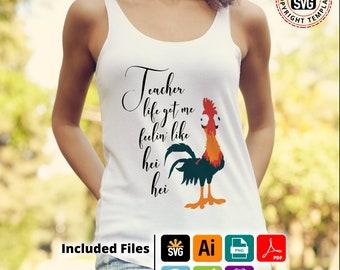 Teacher Life Hei Hei shirt, mug, cushion, design htv design, svg, png, pdf,Ai Eps for silhouettte cricut scanNcut or HTV