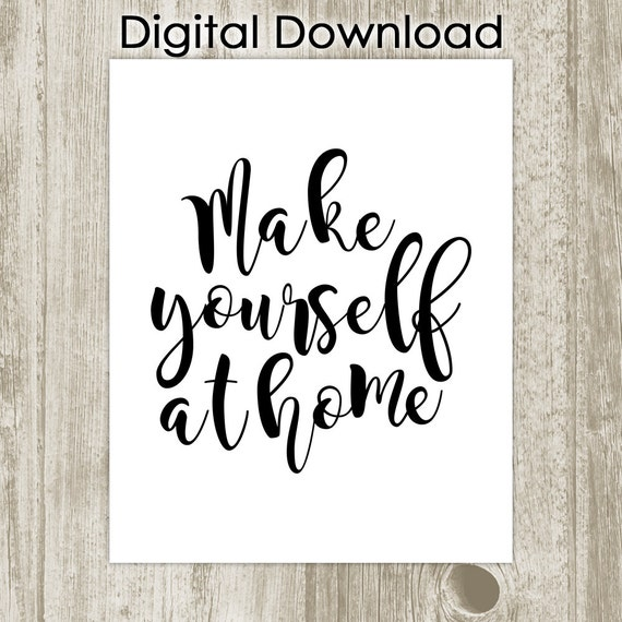 Make Yourself At Home Printable, Guest Room Wall Decor, Black White  Handwritten Welcome Poster, Be Our Guest Home Decor, Instant Download