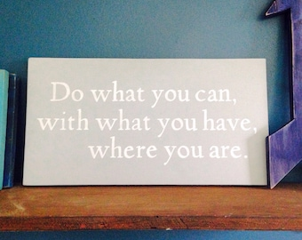 Hand Painted on reclaimed wood - 'Do what you can' Quote
