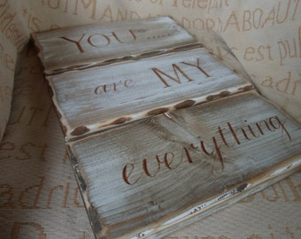 You are my everything wedding sign. Shabby Chic, distressed wood and rustic wedding decor, super anniversary, engagement or valentine gift,