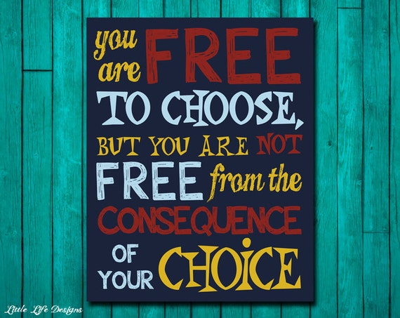 teen room decor classroom decor inspirational quote you are free to choose but you are not free from the consequence of your choice - Free Teen Room