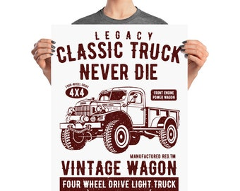 Vintage Wagon Classic Truck Legacy Never Die Poster
