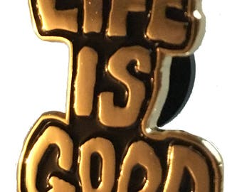 Life is Good Gold Pin.