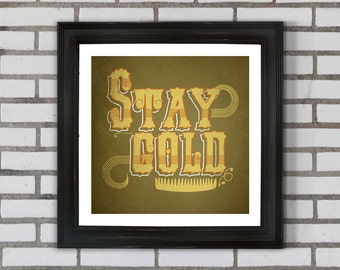 Stay Gold Type Print