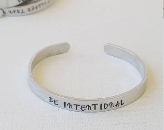 """Custom Hand Stamped Jewelry Cuff Inspirational Quote """"BE INTENTIONAL"""" Motivational Quote Mantra Words of Affirmation"""