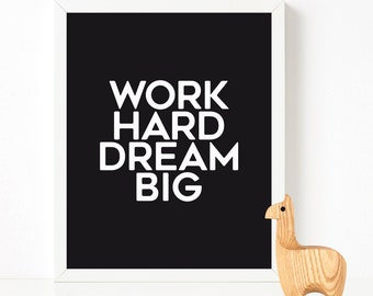 Work Hard Dream Big print, typography art, Scandinavian print, black & white printable, Work Hard motivational quote, Home decor