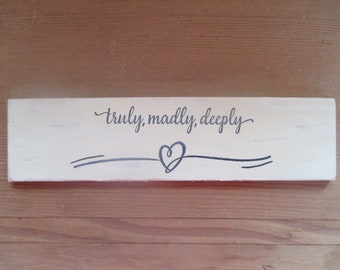 Truly madly deeply heart sign/shelf sitter