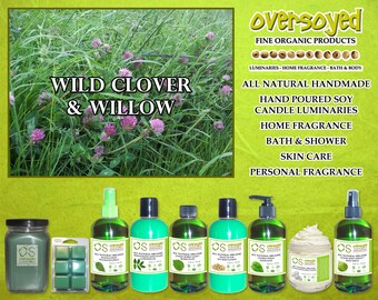 Wild Clover & Willow  Natural Product Collection - OverSoyed Organic Soy Candle, Wash, Gel, Spray, Balm, Lotion, Mousse, Powder