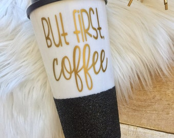 But First Coffee Glitter Dipped Coffee Travel Mug, Plastic To Go Cup, BPA Free, Mom Life, Coffee Lover, Coffee Cup, Travel Tumbler, Gift