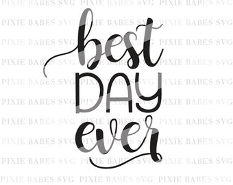 Best Day Ever SVG, Coffee Mug SVG, Tshirt SVG, Wedding svg, Tote bag svg, Cricut svg, Silhouette svg, svg files for cricut & silhouette