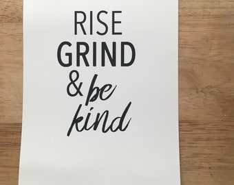 Rise Grind & Be Kind Print