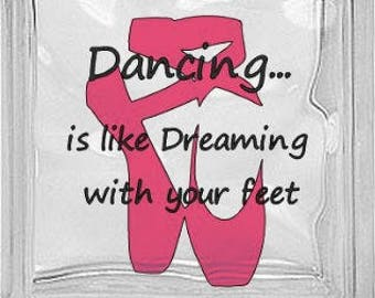 Dancing is like dreaming with your feet Glass Block little girl room decor