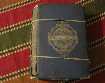William H. Seward's Travel's Around The World Two Hundred Illustrations D. Appleton & Company 1873