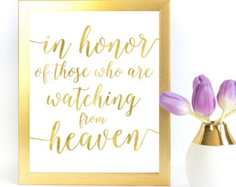 Gold Remembrance Memorial Sign   Honor those watching from heaven   Instant Download Wedding Sign   Gold Foil Calligraphy Print  WS1